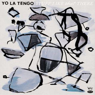 Favori Albümlerim #6 | Yo La Tengo - Stuff Like That There (2015)