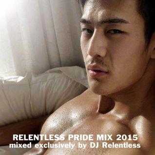 RELENTLESS PRIDE MIX 2015 (Program One)