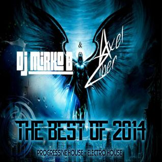 THE BEST OF 2014 \\PROGRESSIVE & ELECTRO HOUSE//by D.J. MIRKO B. & AXEL ZIBER