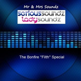 The Bonfire Filth Special Mixed By Serious Soundz & Lady Soundz