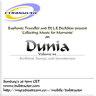 Euphonic Traveller and DJ L.E. Deckstar present Dunia : 44 (2h set for Dubtractor Radio)
