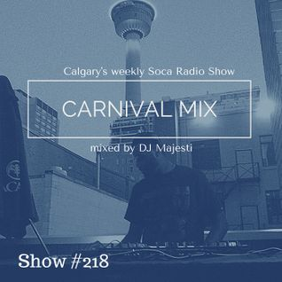 Carnival Mix #218 - Soca Radio Show - Sep.12.2015