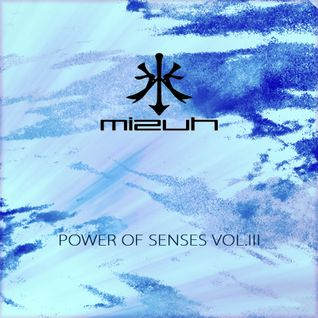 Mizuh - Power Of Senses VOL. 3