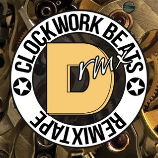 Dave RMX - Clockwork Beats Remixtape