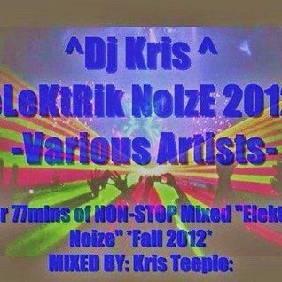 """Dj Kris ''eLEKtrik NoiZe"" - 2012 - Various Artists"