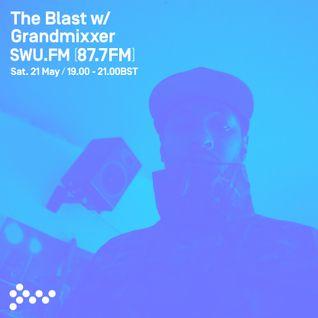 SWU FM - The Blast w/ Grandmixxer - May 21