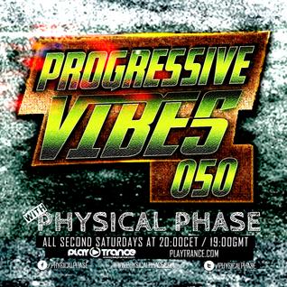 Physical Phase - Progressive Vibes 050  (2016-10-08)