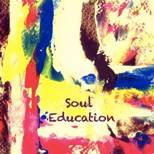Soul Education part 1