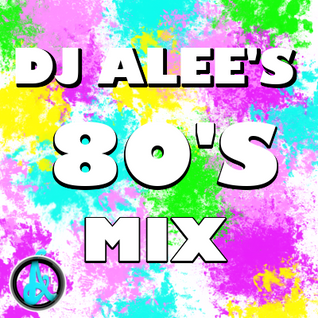 DJ ALEE's 80's Multi-Genre Mix