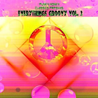 Funky Honky Classics Presents; Everything's Groovy Vol. 2