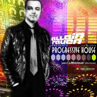 ALLAIN RAUEN - PROGRESSIVE HOUSE SESSIONS 30