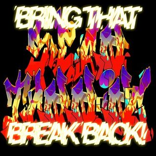 BRING THAT BREAK BACK!