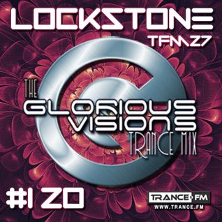 The Glorious Visions Trance Mix 120 TFM27