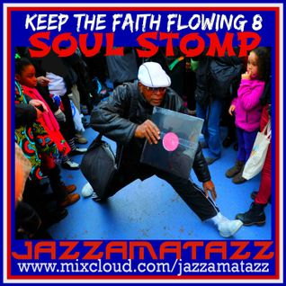 Keep The Faith Flowing 8 - SOUL STOMP. Northern Soul