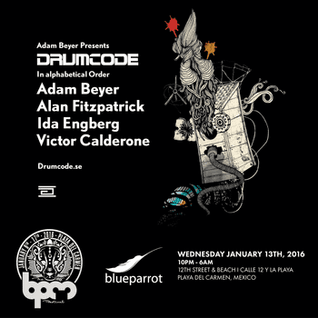 Victor Calderone - Live @ Drumcode, Blue Parrot, The BPM Festival, Mexico - 13.01.2016