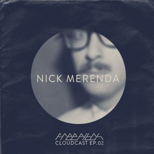 NICK MERENDA - Free Pitch Cloudcast Ep. 02