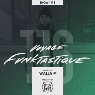 VOYAGE FUNKTASTIQUE Show #116 (Hosted by Walla P - With Guest Le Laitier)