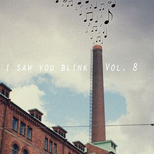 I saw you blink - Radioshow Vol.8