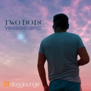 VOODOO LOPEZ: TWO DOTS