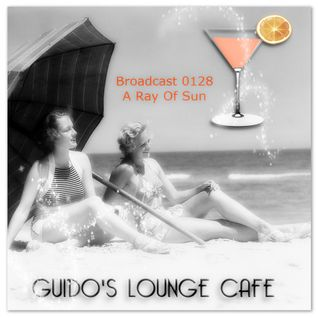 Guido's Lounge Cafe Broadcast 0128 A Ray Of Sun (20140815)