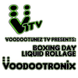 Boxing Day Liquid Rollage (VTTV)