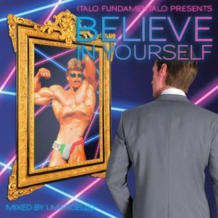 I. Marcello - Believe In Yourself