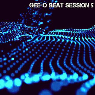 Gee-O Beat Session 5