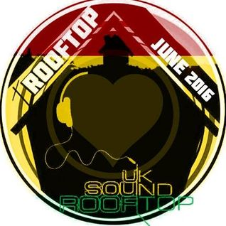 ROOTS * DUB * LOVE * REGGAE * ROOFTOP SOUND UK * JUNE 2016 free download on soundcloud