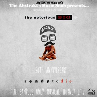 Notorious B.I.G. The 20th Anniversary of Ready To Die - Samples Only Edition - Mixed by The Abstrakt