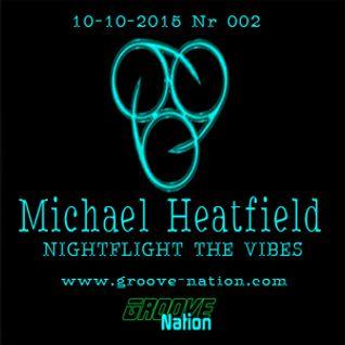 Michael Heatfield - Nightflight The Vibes Nr 2 - Groove Nation Radio