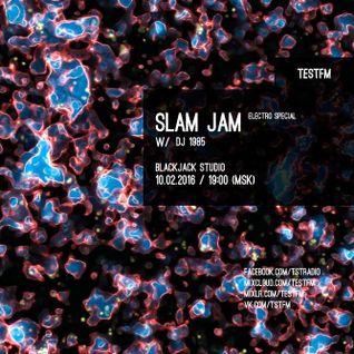 Slam Jam w/ DJ 1985 - ELECTRO SPECIAL - 10/02/2016