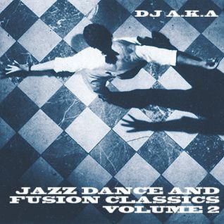 Jazz Dance & Fusion Classics Vol 2 - D.J A.K.A