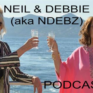 Neil & Debbie (aka NDebz) Podcast #88.5 ' Gusset Cup ' - (Full music version)