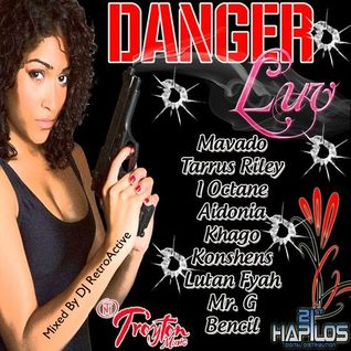 DJ RetroActive - Danger Luv Riddim Mix - September 2011