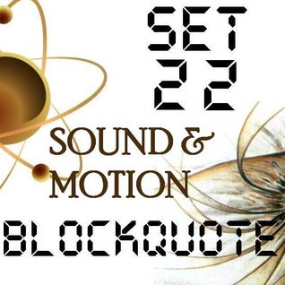 Blockquote - No. 22 - Guest Mix by Sound & Motion (18-12-11)