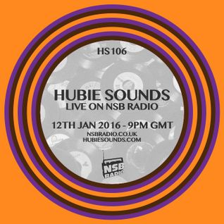 Hubie Sounds 106 - 12th Jan 2016