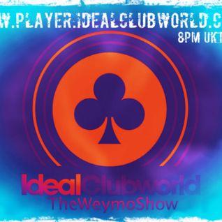 TheWeymo IdealClubWorldRadio 30-01-16