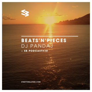 The Blast Podcast #38 - DJ Pandaj presents Beats'n'Pieces