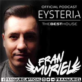 Fran Muriel Eysteria Official Podcast Episode 12 - Minimalist Flying To Tech-House