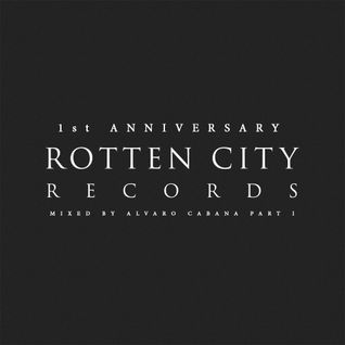Rotten City Records 1st Anniversary mix by Alvaro Cabana (Part 1)