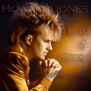 Howard Jones - Hide and Seek (smallHans Version)