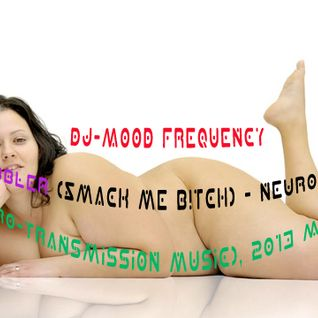 DJ-Mood Frequency - GOBBLER (Smack me B!tch)