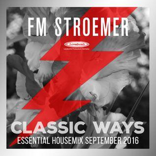 FM STROEMER - Classic Ways Essential Housemix September 2016 | www.fmstroemer.de
