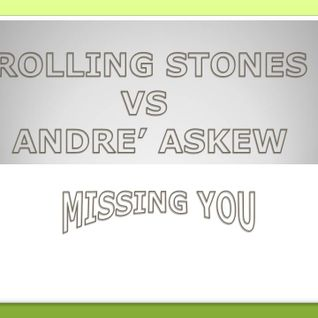 ROLLING STONES vs ANDRE ASKEW_MISSING YOU