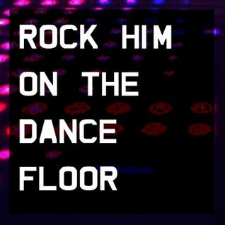 Rock HIM On The Dance Floor