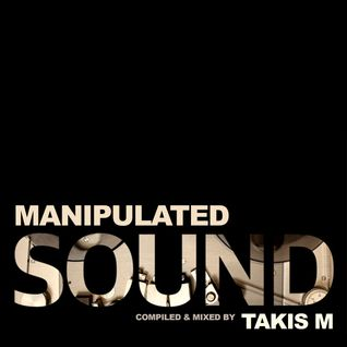 TakisM - Manipulated Sound