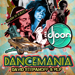 RLP & David Stepanoff @ Dance Mania, Djoon, Saturday July 19th, 2014