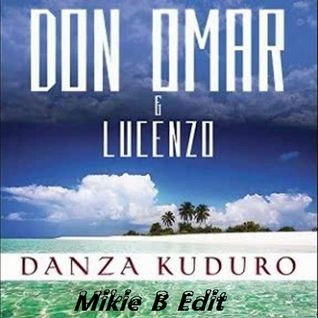 Don Omar feat Lucenzo - Danza Kuduro (Mikie B Edit)