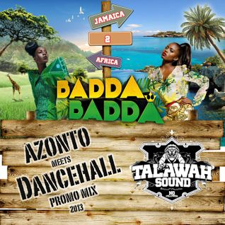 AZONTO meets DANCEHALL BADDA BADDA PROMOMIX  by TALAWAH SOUND (2013)
