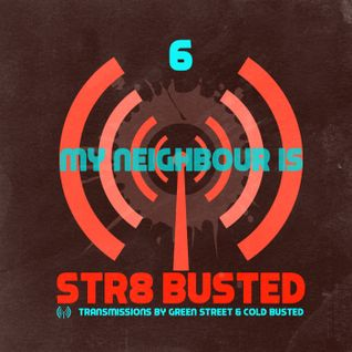 Str8 Busted Podcast #6 - My Neighbour Is - 2013.08.02